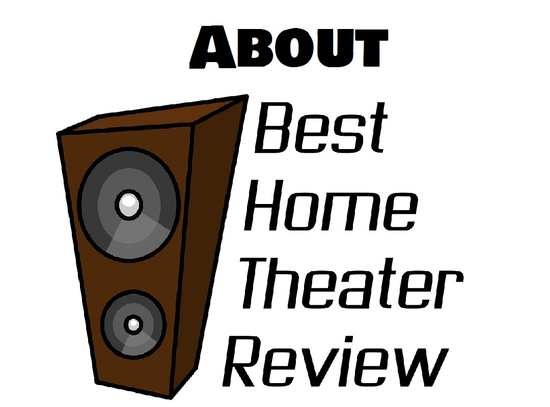 About Best Home Theater Review